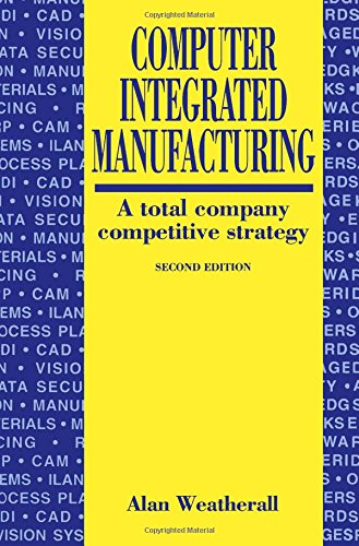 9780750608114: Computer Integrated Manufacturing, Second Edition: A Total Company Competitive Strategy