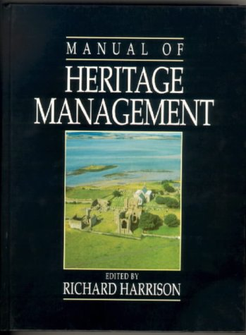 Manual of Heritage Management (Conservation and Museology) (0750608226) by Harrison, Richard