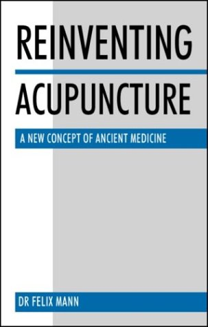 9780750608442: Reinventing Acupuncture: A New Concept of Ancient Medicine