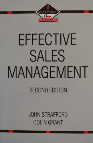 Effective Sales Management (Marketing Series: Student): Strafford, John and