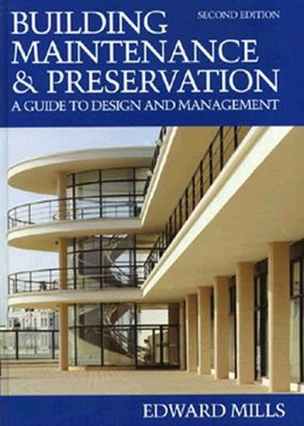 Building Maintenance and Preservation: A Guide for Design and Management