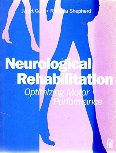 9780750609715: Neurological Rehabilitation: Optimizing Motor Performance