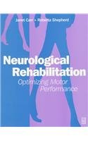 9780750609715: Neurological Rehabilitation: Optimizing Motor Performance, 1e