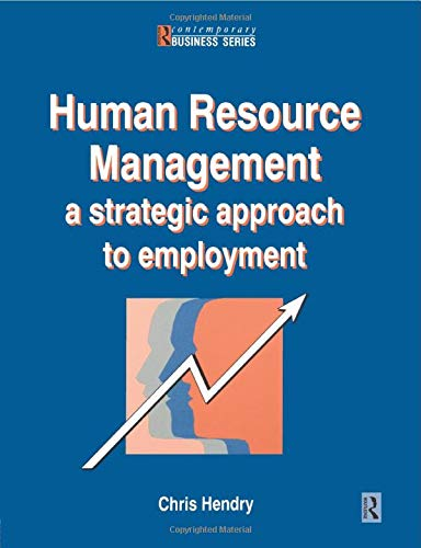 9780750609944: Human Resource Management: A Strategic Approach to Employment (Contemporary Business)