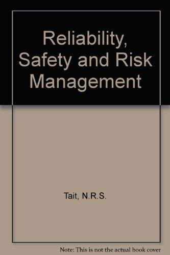 Reliability Safety and Risk Management: An Integrated: Cox, S. J.,