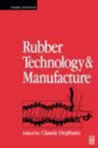 9780750610780: Rubber Technology and Manufacture, Third Edition