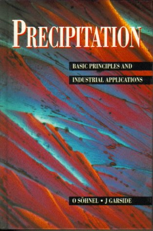9780750611077: Precipitation: Basic Principles and Industrial Applications