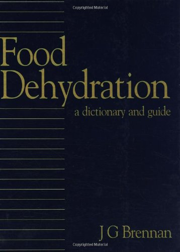 9780750611305: Food Dehydration: A Dictionary and Guide (Butterworth-Heinemann Series in Food Control)