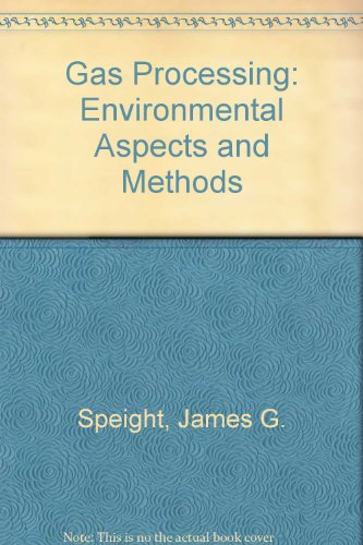 Gas Processing. Environmental Aspects and Methods: Speight, James G.
