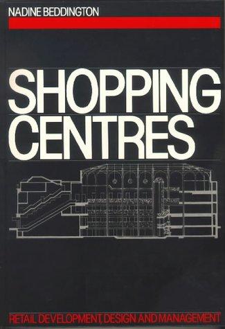 Shopping Centres: Retail development, design and management: Beddington, Nadine