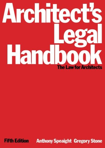 Architect's Legal Handbook: The Law for Architects, Fifth Edition (Architectural Press Legal Guides) (0750612193) by Anthony Speaight