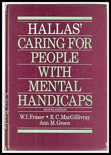 Hallas' Caring for People With Mental Handicaps: Fraser, William I.,