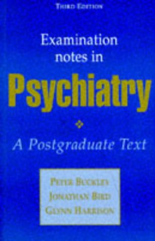 Examination Notes in Psychiatry, 3Ed: Bird, Jonathan, Buckley,