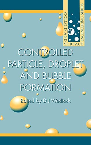 9780750614948: Controlled Particle, Droplet and Bubble Formation (Colloid & Surface Engineering)