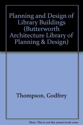 9780750615143: Planning and Design of Library Buildings (Butterworth Architecture Library of Planning and Design)