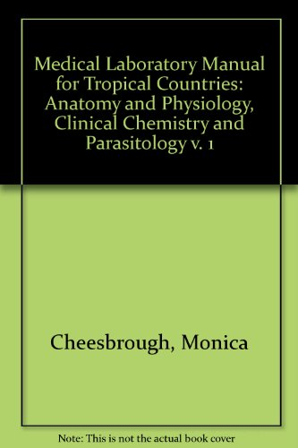 Medical Laboratory Manual for Tropical Countries: Anatomy: Cheesbrough, Monica