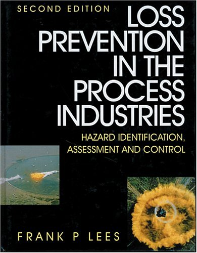 Loss Prevention, Second Edition: Hazard Idenitification, Assessment and Control: Frank Lees