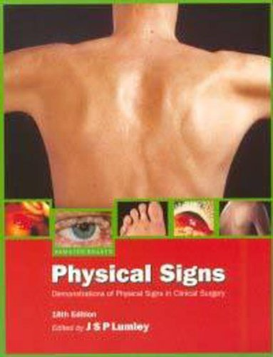 Hamilton Bailey's Demonstration of Physical Signs in Clinical Surgery, 18Ed: Lumley, J