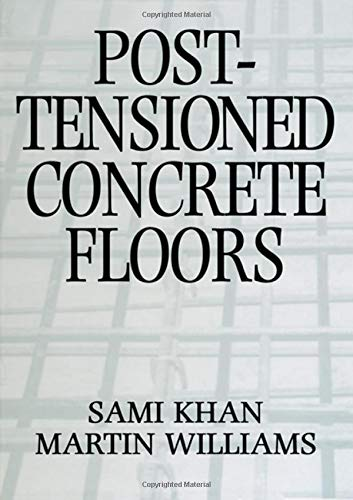 Post-Tensioned Concrete Floors (0750616814) by Williams, Martin; Khan, Sami