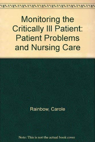 9780750616881: Monitoring the Critically Ill Patient: Patient Problems and Nursing Care