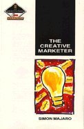 9780750617086: Creative Marketer: Published in association with the Chartered Institute of Marketing (Marketing Practitioner Series)