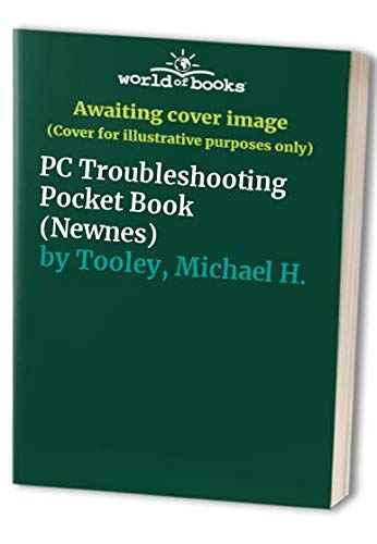 Newnes PC Troubleshooting Pocket Book (0750617276) by Michael H. Tooley