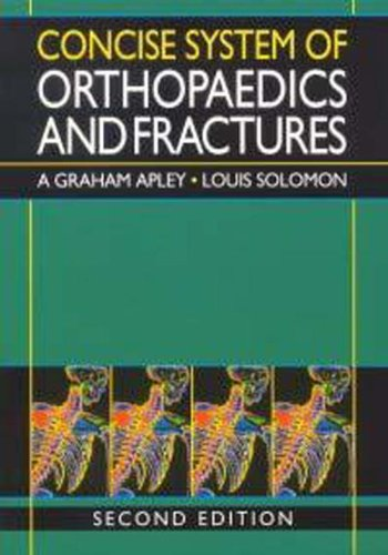 Concise System of Orthopaedics and Fractures: A. Graham Apley, Louis Solomon