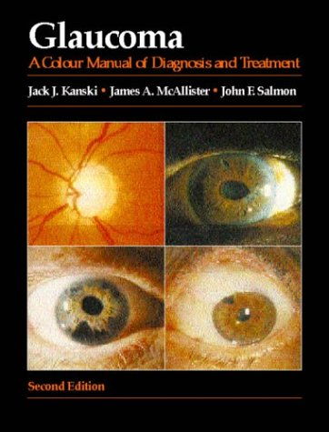 9780750618205: Glaucoma: A Colour Manual of Diagnosis and Treatment, 2e (Colour Manuals in Ophthalmology)