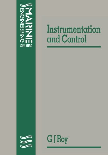 Notes on Instrumentation and Control (Marine engineering): G. J. Roy