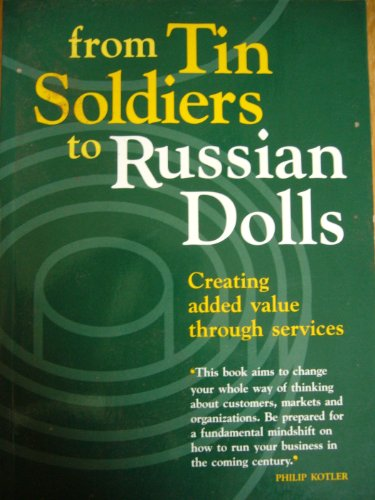 9780750618816: From Tin Soldiers to Russian Dolls: Creating Added Value Through Services