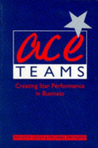 9780750618830: ACE Teams: Creating star performance in business