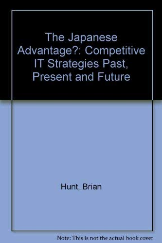 9780750619349: The Japanese Advantage?: Competitive IT Strategies Past, Present and Future