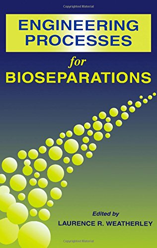 9780750619363: Engineering Processes for Bioseparations