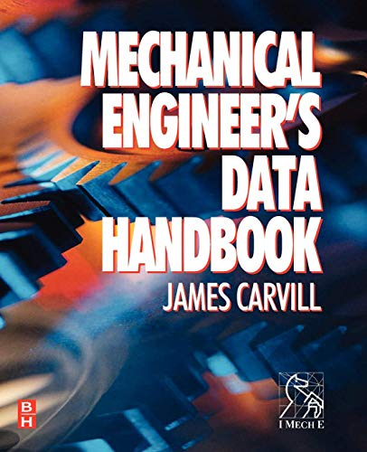 Mechanical Engineer's Data Handbook: Carvill, James