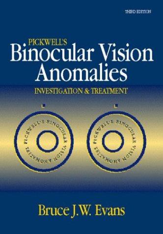 Pickwell's Binocular Vision Anomalies, 3e: Evans BSc PhD FCOptom DipCLP DipOrth FAAO FBCLA, ...