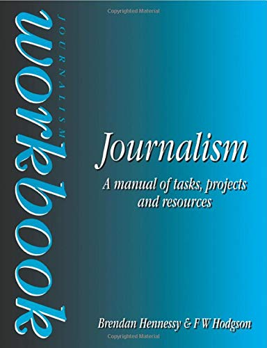 9780750620758: Journalism Workbook: A Manual of Tasks, Projects and Resources (Focal Press Journalism S)