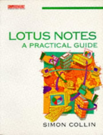 9780750621090: Lotus Notes: A Practical Guide (Computer Weekly Professional)