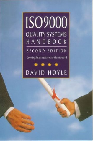 ISO 9000 Quality Systems Handbook (2nd edt): Hoyle, D.