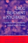 Drug Treatment in Psychiatry : A Guide for the Community Mental Health Worker: Tyrer, Peter; ...
