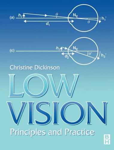 Low Vision: Principles and Practice, 4e: Christine Dickinson BSc PhD MBCO