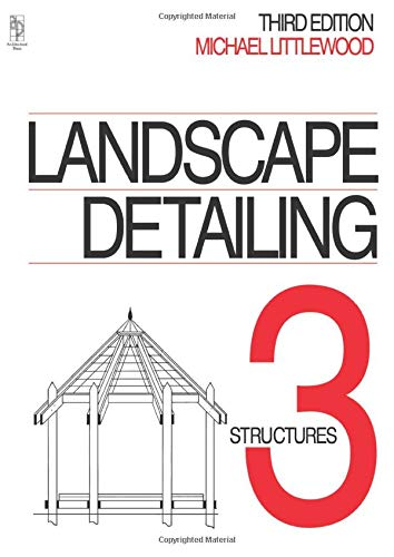 9780750623209: Landscape Detailing 3: Structures: Structures v. 3