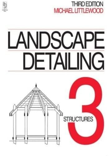 9780750623209: Landscape Detailing Volume 3: Structures