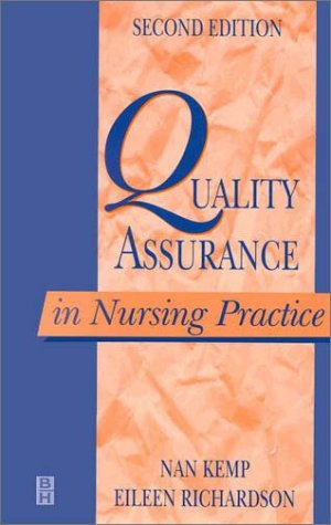 Quality Assurance in Nursing Practice: Kemp, Nan; Richardson,
