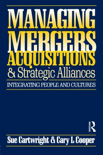 9780750623414: Managing Mergers Acquisitions and Strategic Alliances, Second Edition: Integrating people and cultures