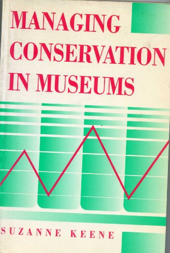 Managing Conservation in Museums: Keene, Suzanne