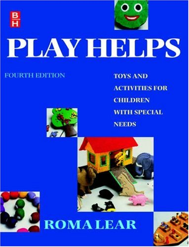 Play Helps, 4e: Toys and Activities for: Lear, Roma