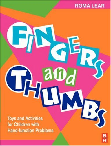 Fingers and Thumbs: Toys and Activities for: Roma Lear