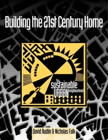 Building the 21st Century Home: The Sustainable: Rudlin BA MTP,