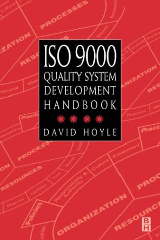ISO 9000 Quality Systems Development Handbook: Hoyle, David
