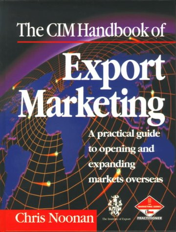 9780750625739: The CIM Handbook of Export Marketing: A practical guide to opening and expanding markets overseas (Professional Development)